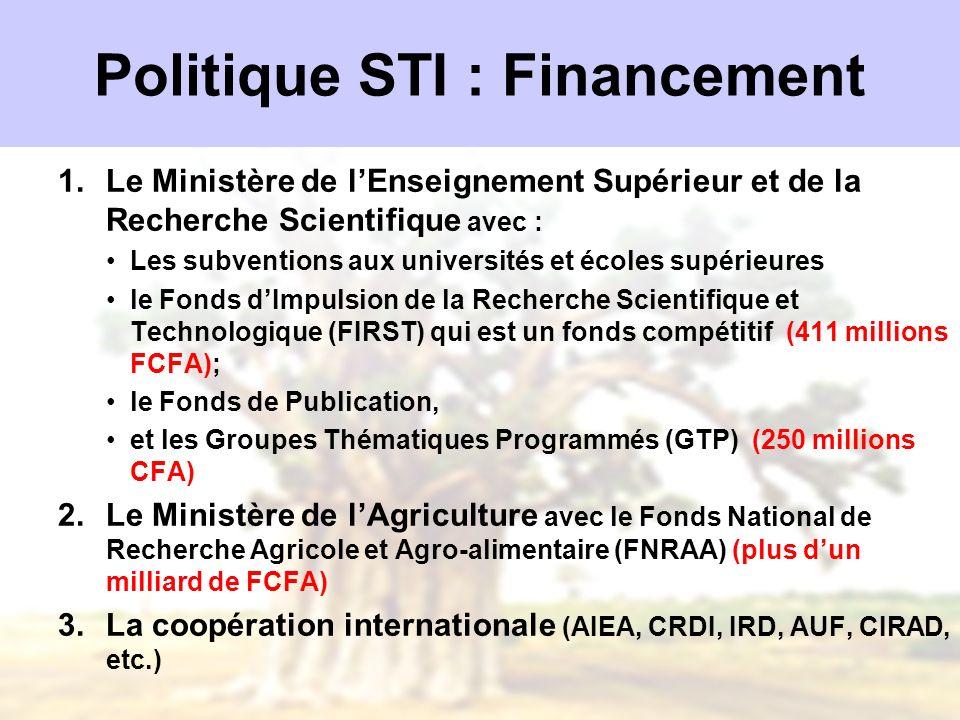 Politique STI : Financement 1.Le Ministère de lEnseignement Supérieur et de la Recherche Scientifique avec : Les subventions aux universités et écoles