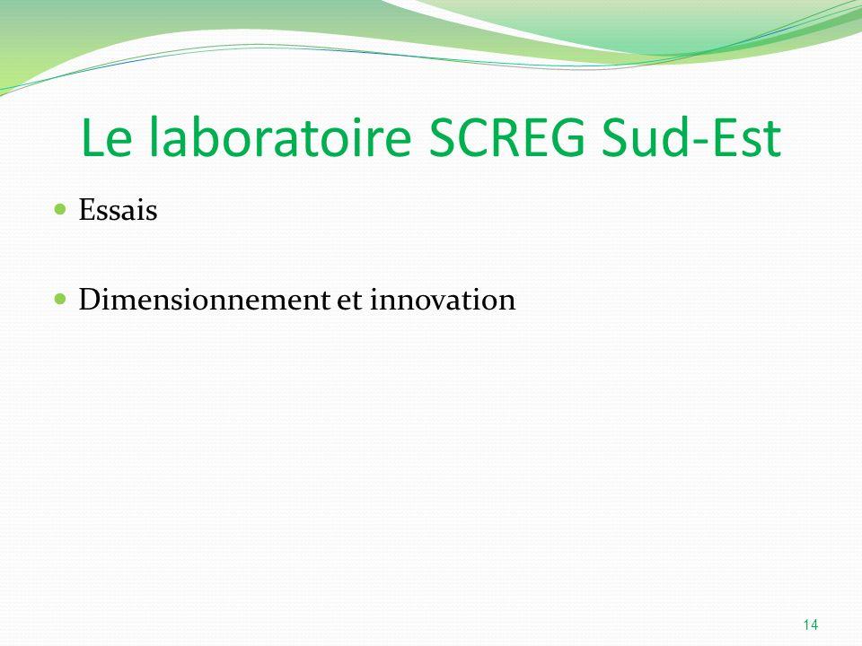 Le laboratoire SCREG Sud-Est Essais Dimensionnement et innovation 14