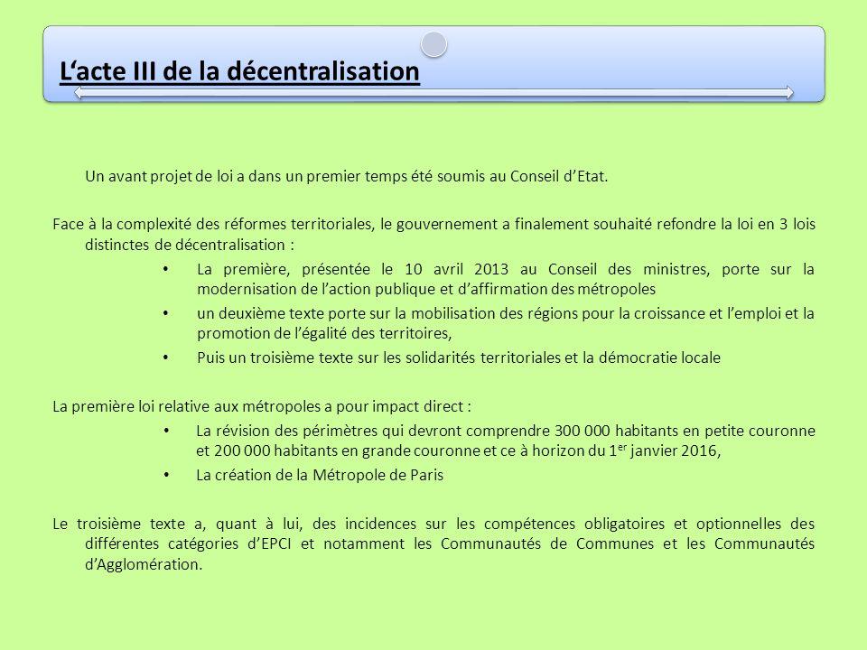 Lacte III de la décentralisation Un avant projet de loi a dans un premier temps été soumis au Conseil dEtat. Face à la complexité des réformes territo