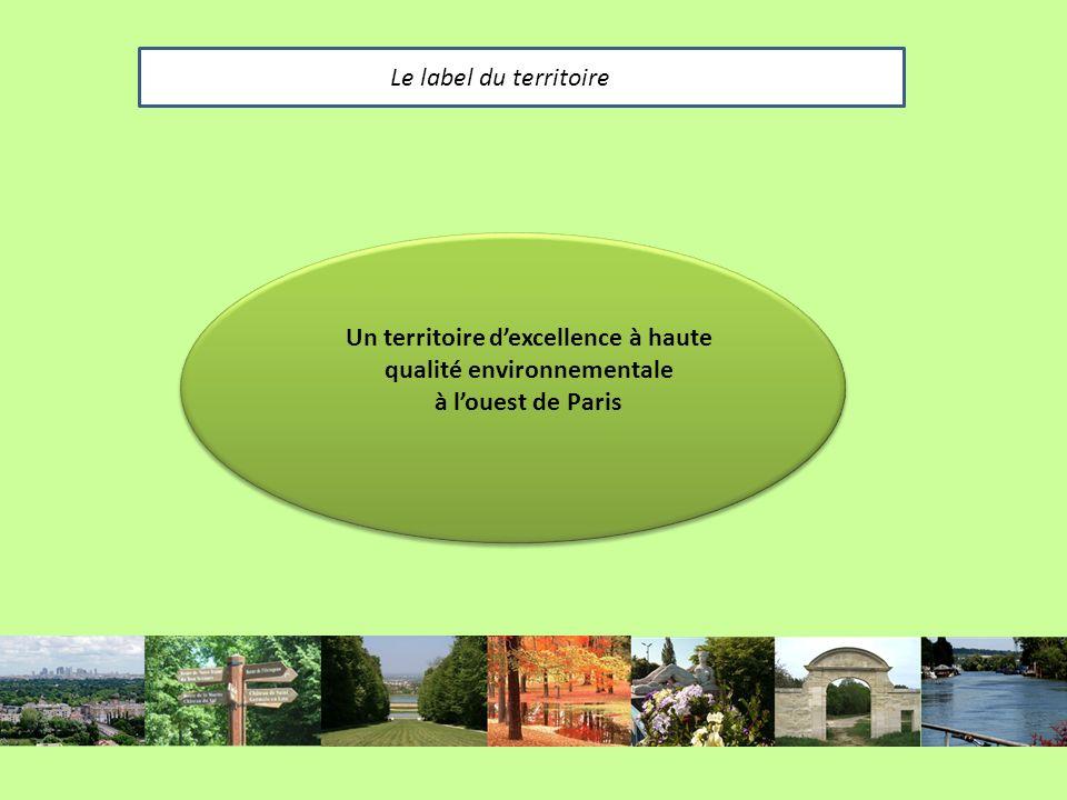 Un territoire dexcellence à haute qualité environnementale à louest de Paris Le label du territoire