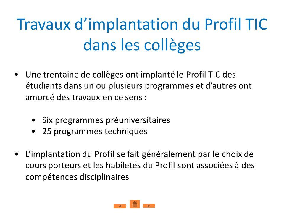 Travaux dimplantation du Profil TIC dans les collèges Une trentaine de collèges ont implanté le Profil TIC des étudiants dans un ou plusieurs programm