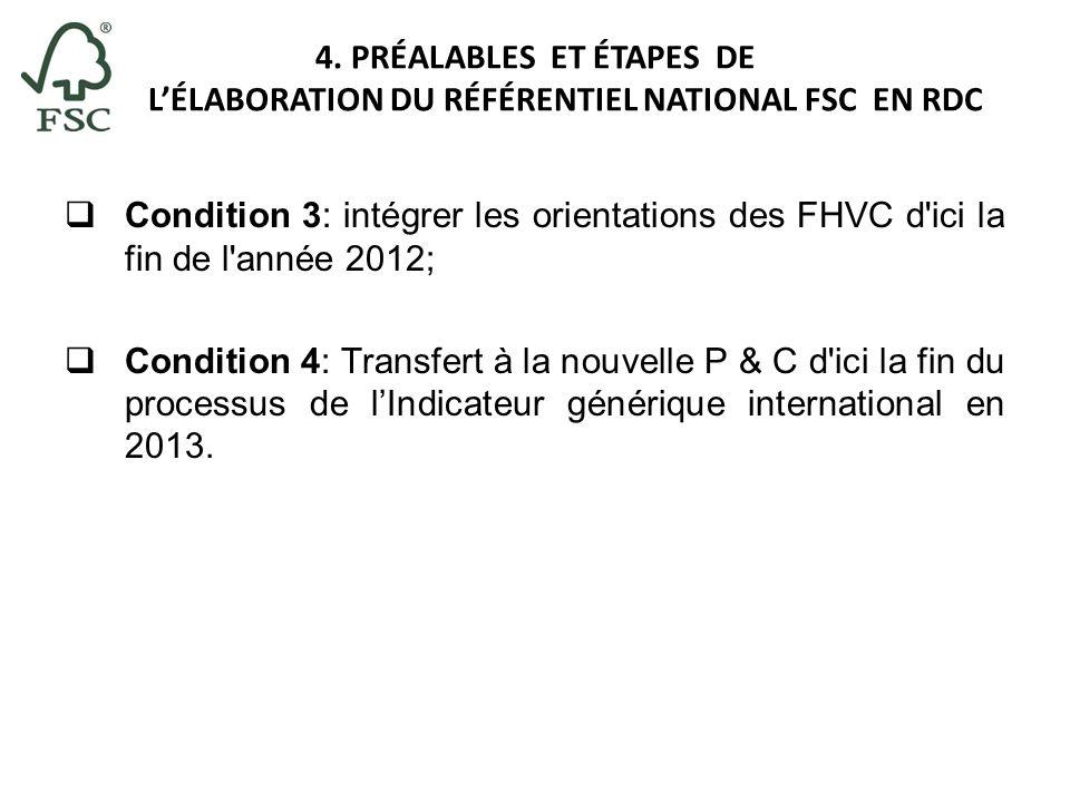 4. PRÉALABLES ET ÉTAPES DE LÉLABORATION DU RÉFÉRENTIEL NATIONAL FSC EN RDC Condition 3: intégrer les orientations des FHVC d'ici la fin de l'année 201