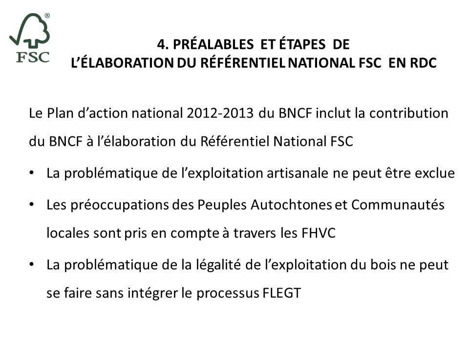 4. PRÉALABLES ET ÉTAPES DE LÉLABORATION DU RÉFÉRENTIEL NATIONAL FSC EN RDC Le Plan daction national 2012-2013 du BNCF inclut la contribution du BNCF à