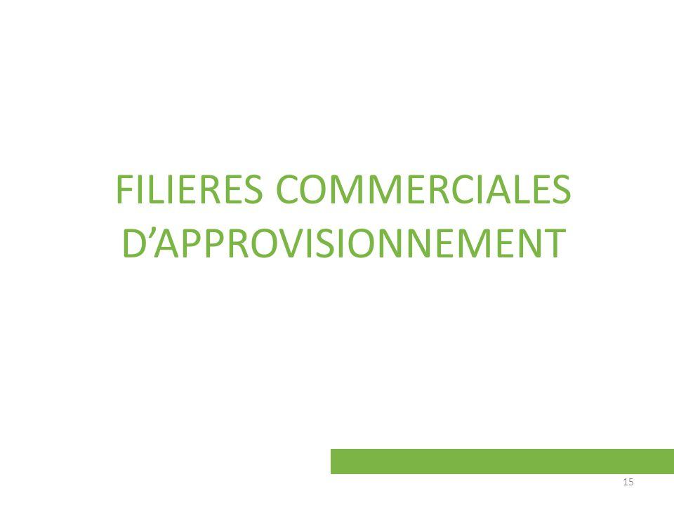FILIERES COMMERCIALES DAPPROVISIONNEMENT 15