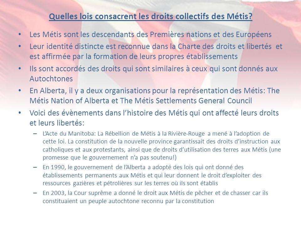 Quelles lois consacrent les droits collectifs des Métis? Les Métis sont les descendants des Premières nations et des Européens Leur identité distincte