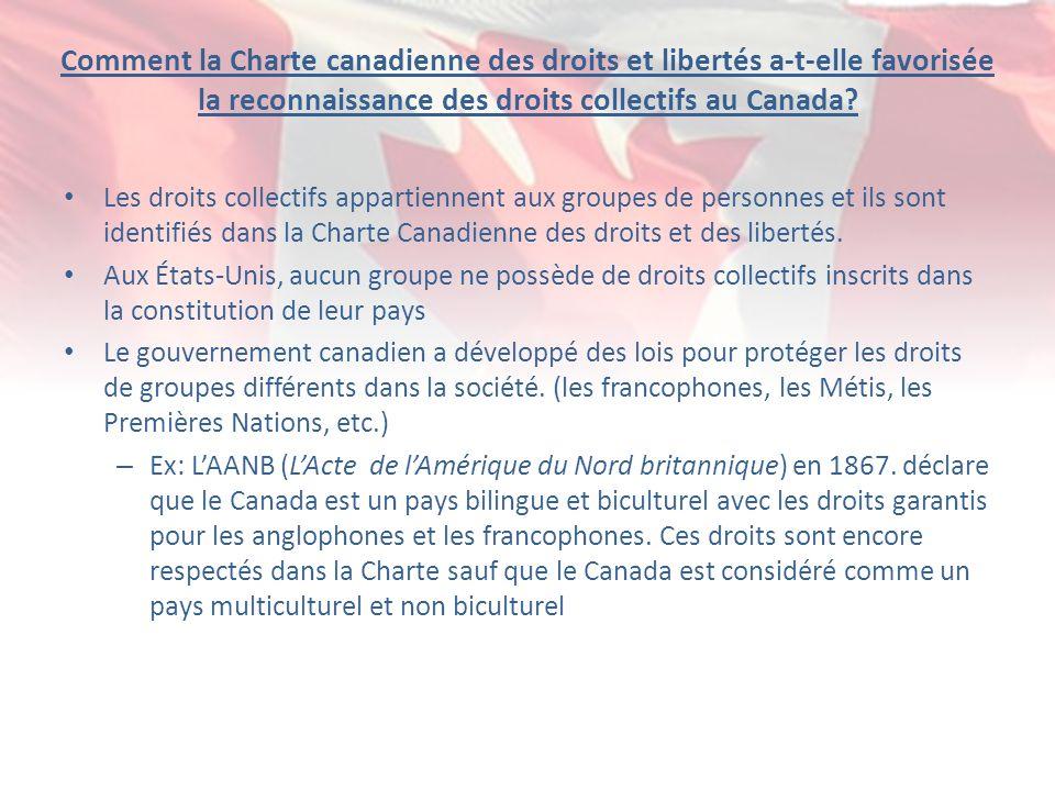 Comment la Charte canadienne des droits et libertés a-t-elle favorisée la reconnaissance des droits collectifs au Canada? Les droits collectifs appart