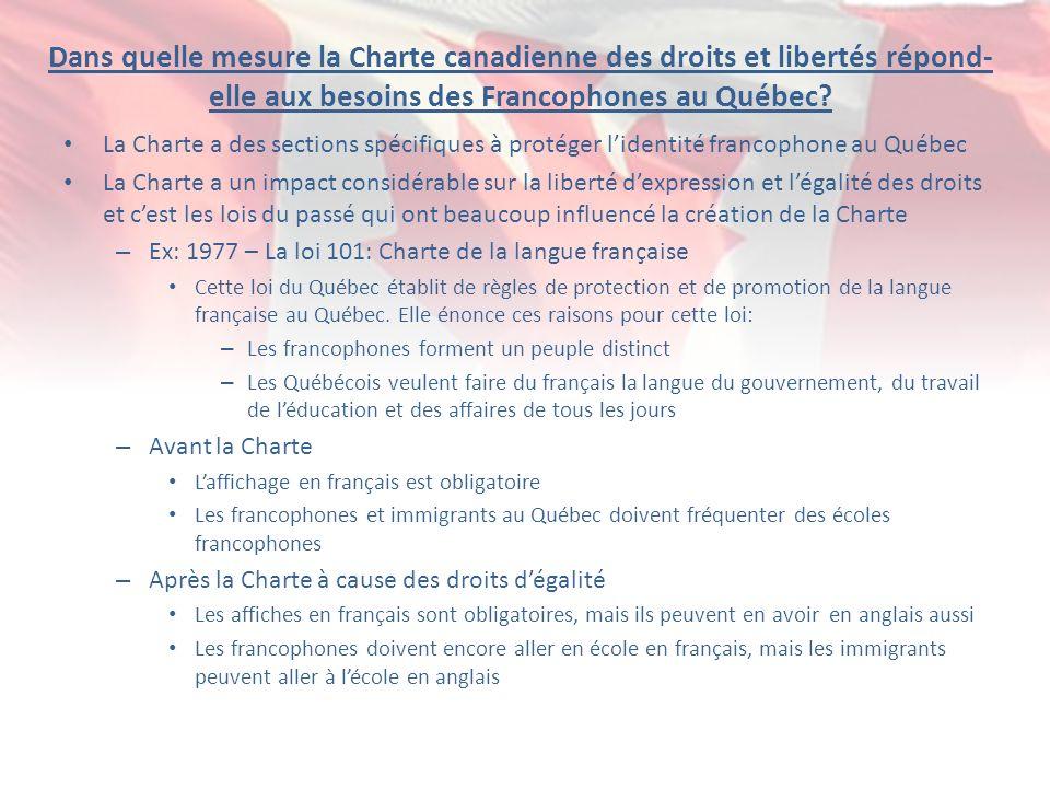Dans quelle mesure la Charte canadienne des droits et libertés répond- elle aux besoins des Francophones au Québec? La Charte a des sections spécifiqu