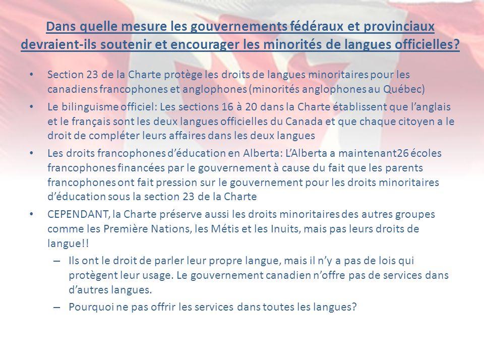 Dans quelle mesure les gouvernements fédéraux et provinciaux devraient-ils soutenir et encourager les minorités de langues officielles? Section 23 de