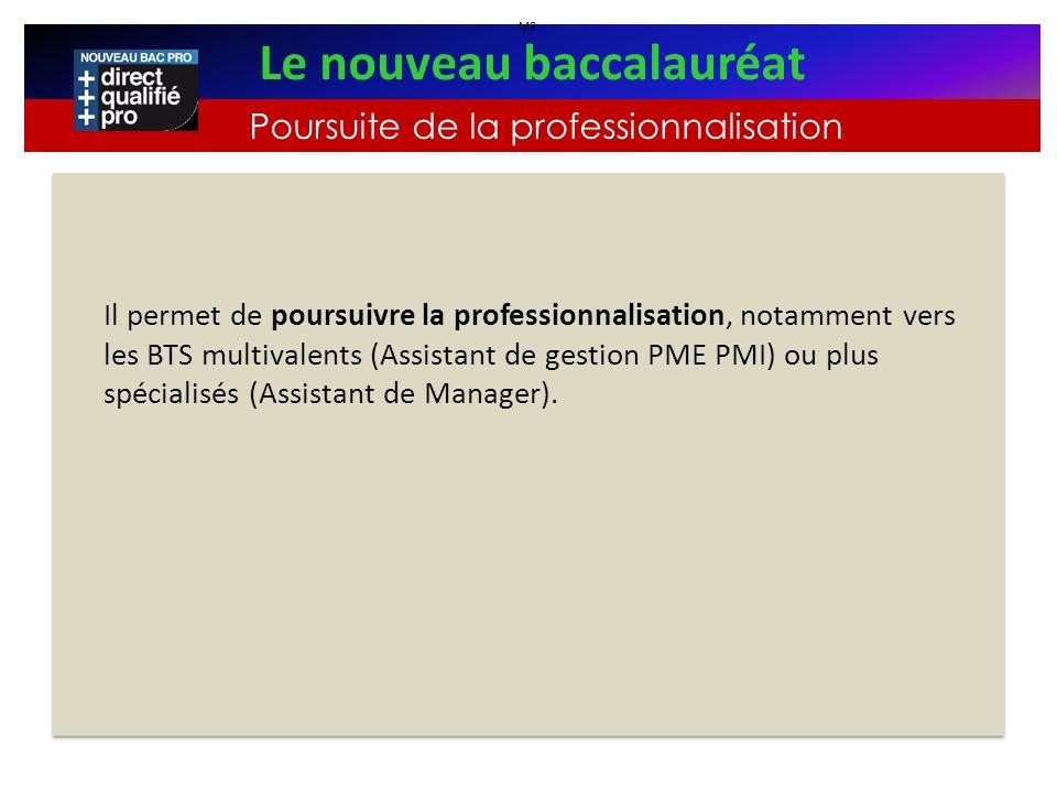 Il permet de poursuivre la professionnalisation, notamment vers les BTS multivalents (Assistant de gestion PME PMI) ou plus spécialisés (Assistant de