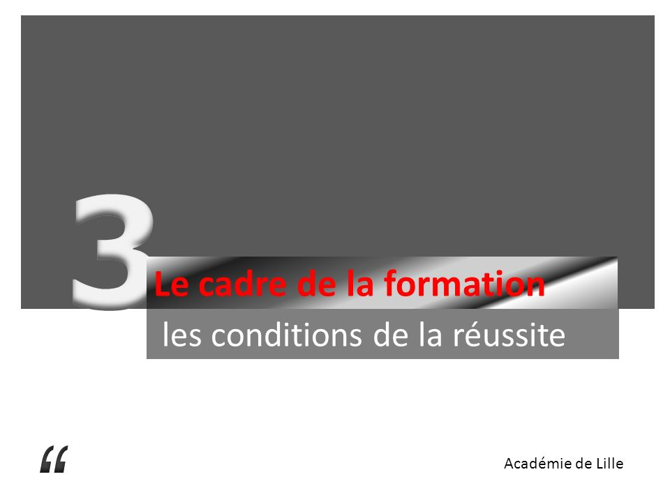 Le cadre de la formation les conditions de la réussite Académie de Lille