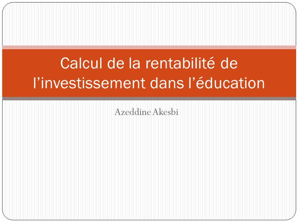 Azeddine Akesbi Calcul de la rentabilité de linvestissement dans léducation