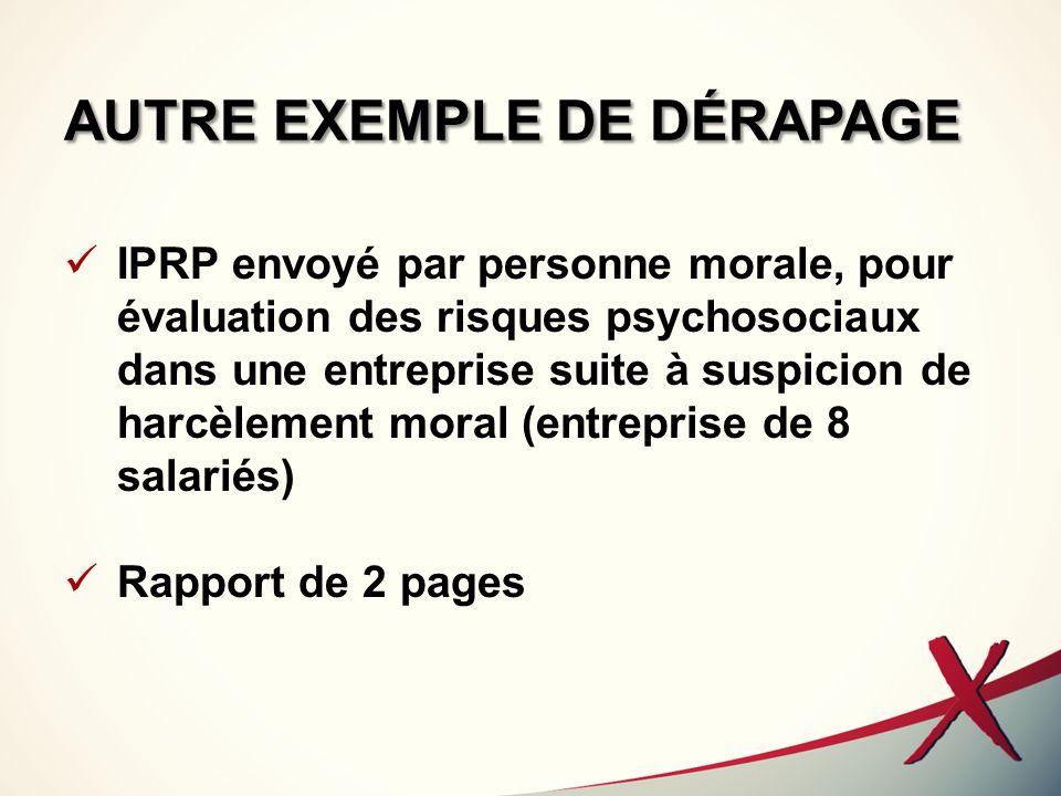 AUTRE EXEMPLE DE DÉRAPAGE IPRP envoyé par personne morale, pour évaluation des risques psychosociaux dans une entreprise suite à suspicion de harcèlem