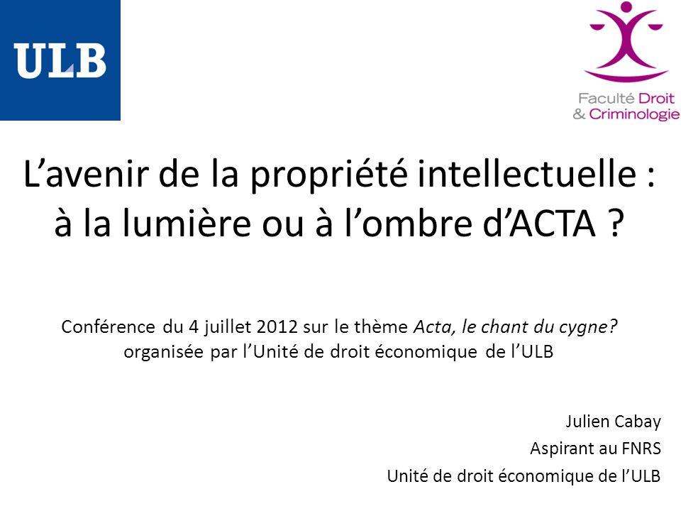 Lavenir de la propriété intellectuelle : à la lumière ou à lombre dACTA .