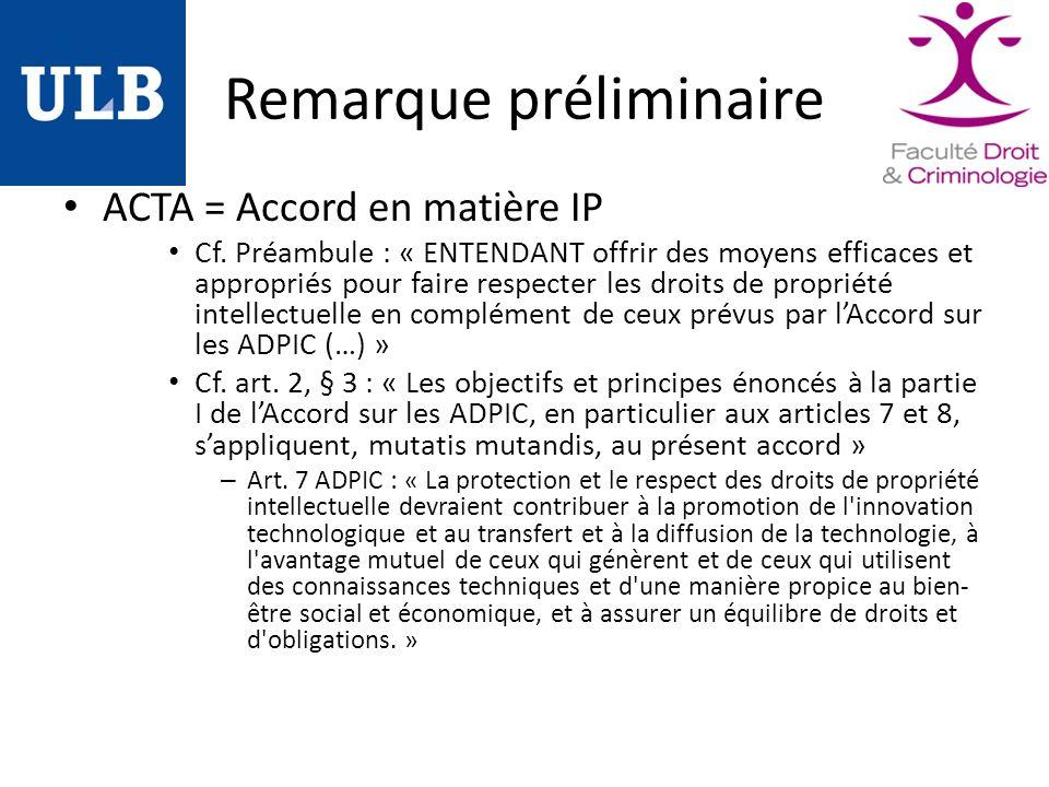 Remarque préliminaire ACTA = Accord en matière IP Cf.