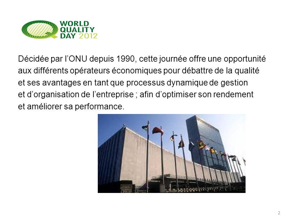 Décidée par lONU depuis 1990, cette journée offre une opportunité aux différents opérateurs économiques pour débattre de la qualité et ses avantages e