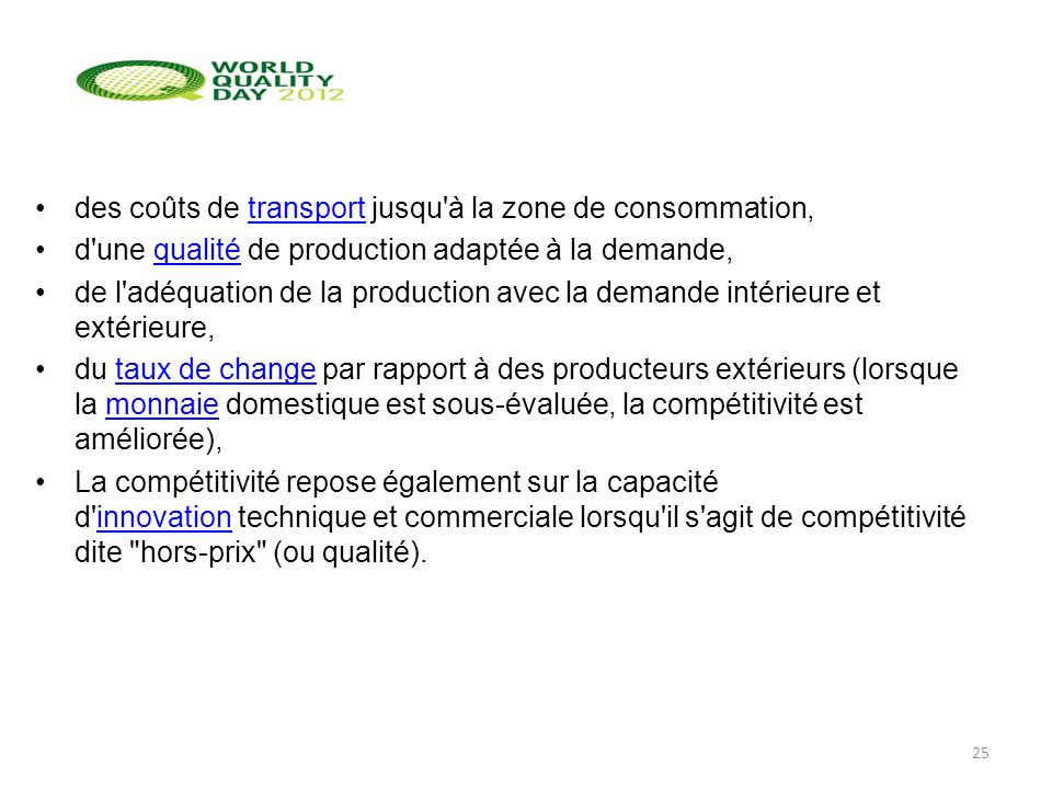 des coûts de transport jusqu'à la zone de consommation,transport d'une qualité de production adaptée à la demande,qualité de l'adéquation de la produc