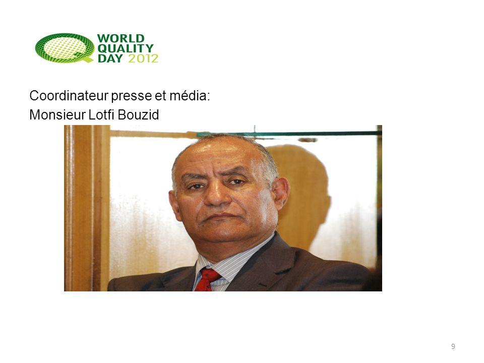 Coordinateur presse et média: Monsieur Lotfi Bouzid 9