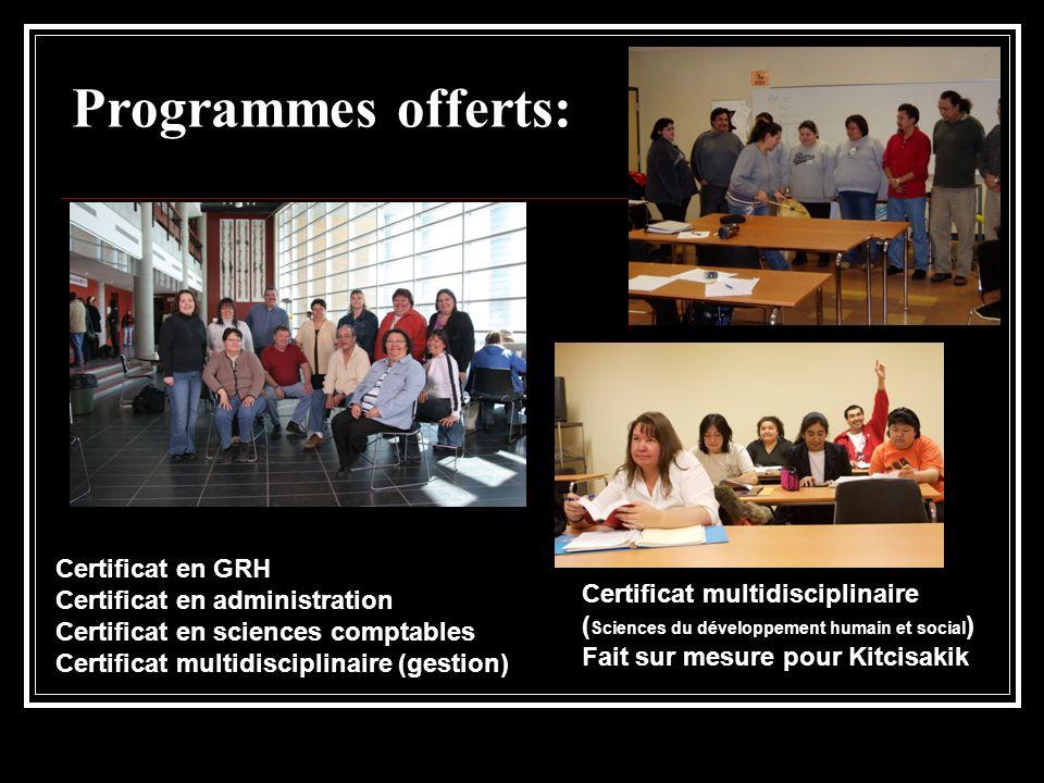 Programmes offerts: Certificat en GRH Certificat en administration Certificat en sciences comptables Certificat multidisciplinaire (gestion) Certifica