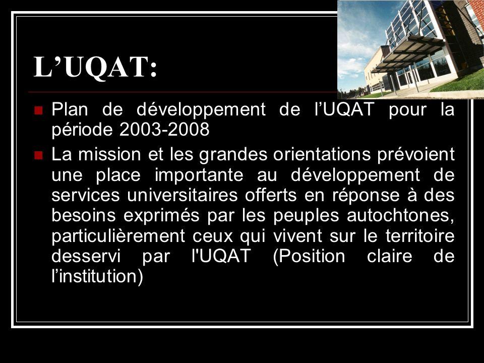 LUQAT: Plan de développement de lUQAT pour la période 2003-2008 La mission et les grandes orientations prévoient une place importante au développement