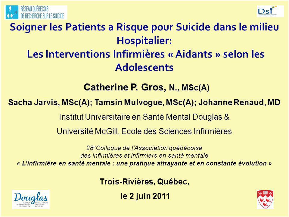 Soigner les Patients a Risque pour Suicide dans le milieu Hospitalier: Les Interventions Infirmières « Aidants » selon les Adolescents Catherine P.