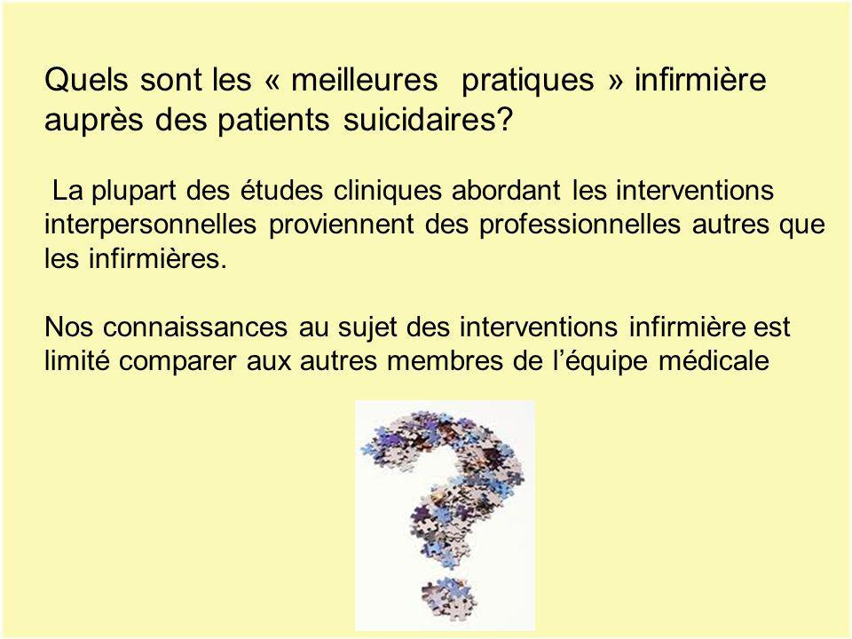 La plupart de la recherche infirmière au sujet du suicide est centrée sur les protocoles standardisés, tels que lévaluation du niveau de risque, la surveillance constante ou élevée, la confiscation des objets de dangerosité potentiel… Revue de littérature