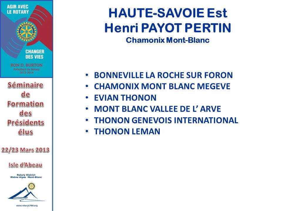 HAUTE-SAVOIE Est Henri PAYOT PERTIN Chamonix Mont-Blanc BONNEVILLE LA ROCHE SUR FORON CHAMONIX MONT BLANC MEGEVE EVIAN THONON MONT BLANC VALLEE DE L A