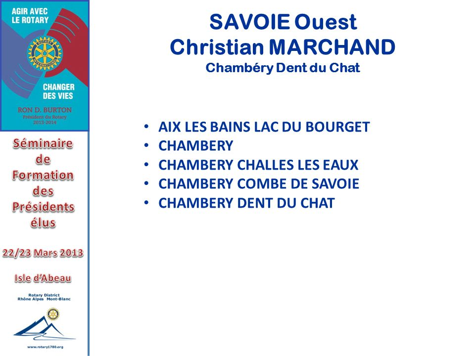SAVOIE Ouest Christian MARCHAND Chambéry Dent du Chat AIX LES BAINS LAC DU BOURGET CHAMBERY CHAMBERY CHALLES LES EAUX CHAMBERY COMBE DE SAVOIE CHAMBERY DENT DU CHAT