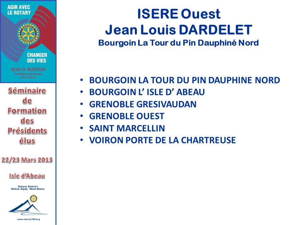 ISERE Ouest Jean Louis DARDELET Bourgoin La Tour du Pin Dauphiné Nord BOURGOIN LA TOUR DU PIN DAUPHINE NORD BOURGOIN L ISLE D ABEAU GRENOBLE GRESIVAUD
