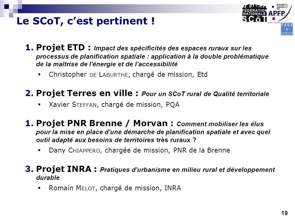 Le SCoT, cest pertinent ! 1.Projet ETD : Impact des spécificités des espaces ruraux sur les processus de planification spatiale : application à la dou