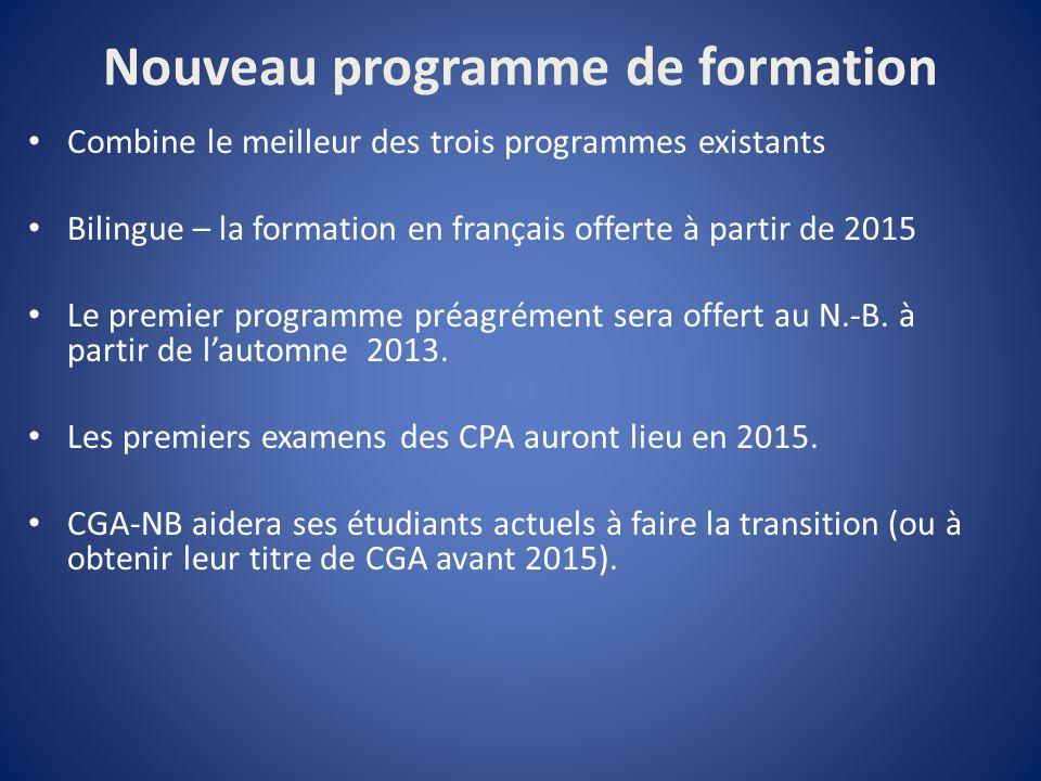 Nouveau programme de formation Combine le meilleur des trois programmes existants Bilingue – la formation en français offerte à partir de 2015 Le premier programme préagrément sera offert au N.-B.