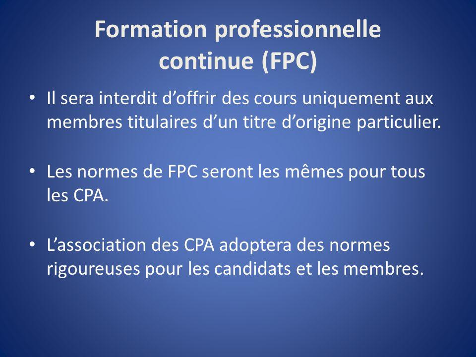 Formation professionnelle continue (FPC) Il sera interdit doffrir des cours uniquement aux membres titulaires dun titre dorigine particulier.