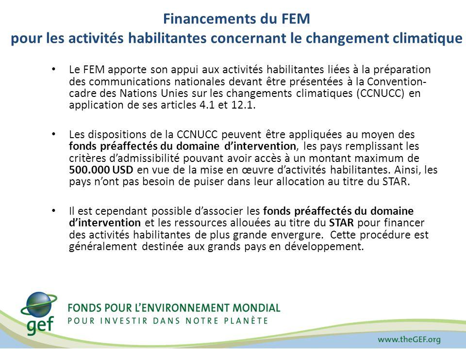 Financements du FEM pour les activités habilitantes concernant le changement climatique Le FEM apporte son appui aux activités habilitantes liées à la préparation des communications nationales devant être présentées à la Convention- cadre des Nations Unies sur les changements climatiques (CCNUCC) en application de ses articles 4.1 et 12.1.