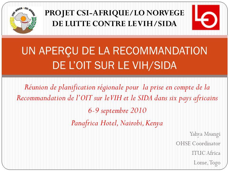 Réunion de planification régionale pour la prise en compte de la Recommandation de lOIT sur le VIH et le SIDA dans six pays africains 6-9 septembre 20