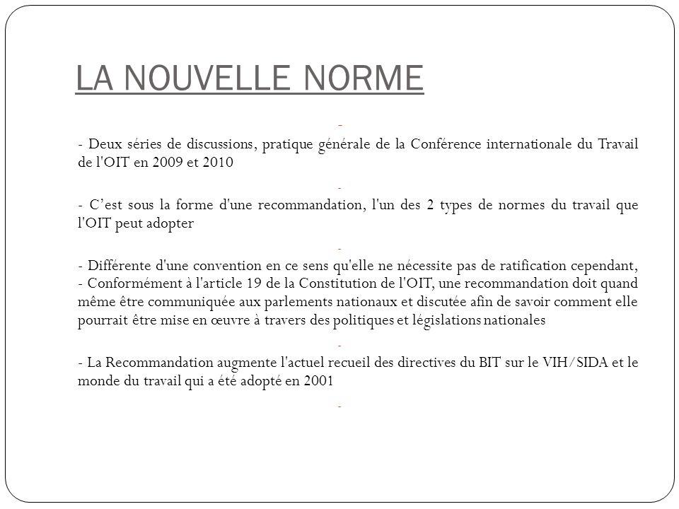 LA NOUVELLE NORME - - Deux séries de discussions, pratique générale de la Conférence internationale du Travail de l'OIT en 2009 et 2010 - - Cest sous