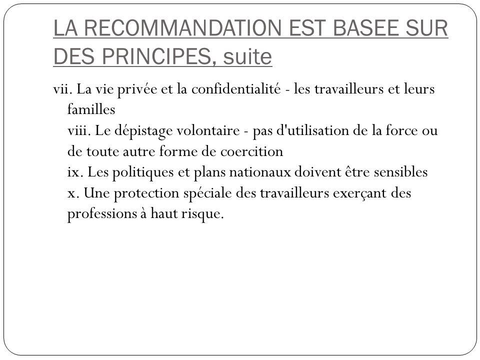 LA RECOMMANDATION EST BASEE SUR DES PRINCIPES, suite vii.