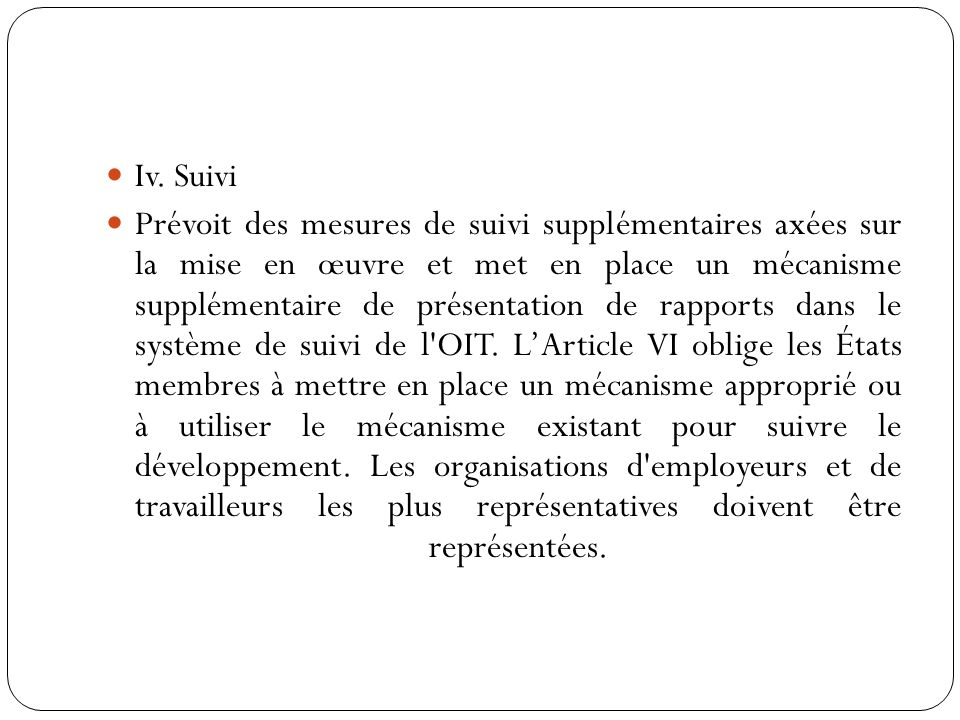 Iv. Suivi Prévoit des mesures de suivi supplémentaires axées sur la mise en œuvre et met en place un mécanisme supplémentaire de présentation de rappo