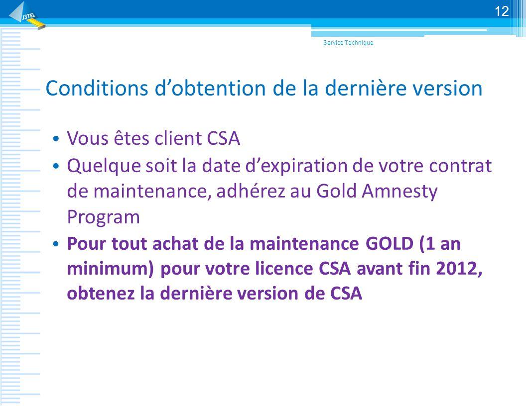 Conditions dobtention de la dernière version Vous êtes client CSA Quelque soit la date dexpiration de votre contrat de maintenance, adhérez au Gold Am
