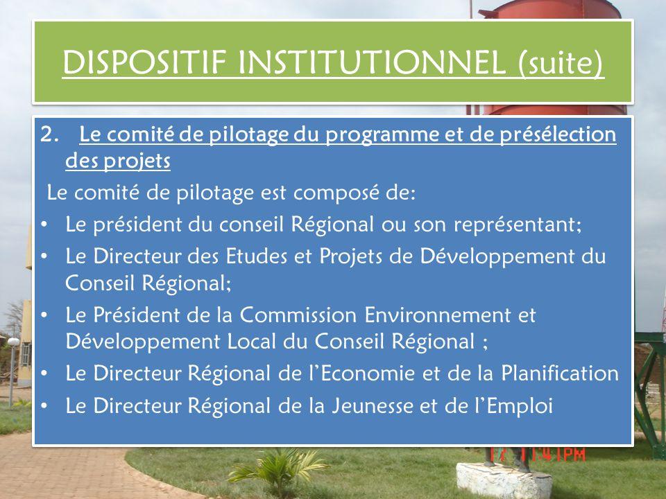 2. Le comité de pilotage du programme et de présélection des projets Le comité de pilotage est composé de: Le président du conseil Régional ou son rep