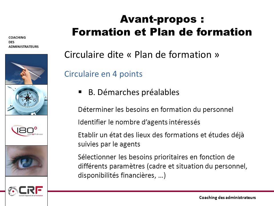 COACHINGDESADMINISTRATEURS Coaching des administrateurs Circulaire dite « Plan de formation » Circulaire en 4 points B. Démarches préalables Détermine