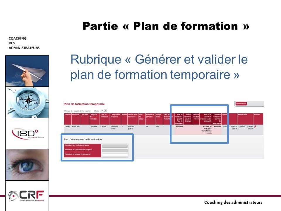 COACHINGDESADMINISTRATEURS Coaching des administrateurs Partie « Plan de formation » Rubrique « Générer et valider le plan de formation temporaire »