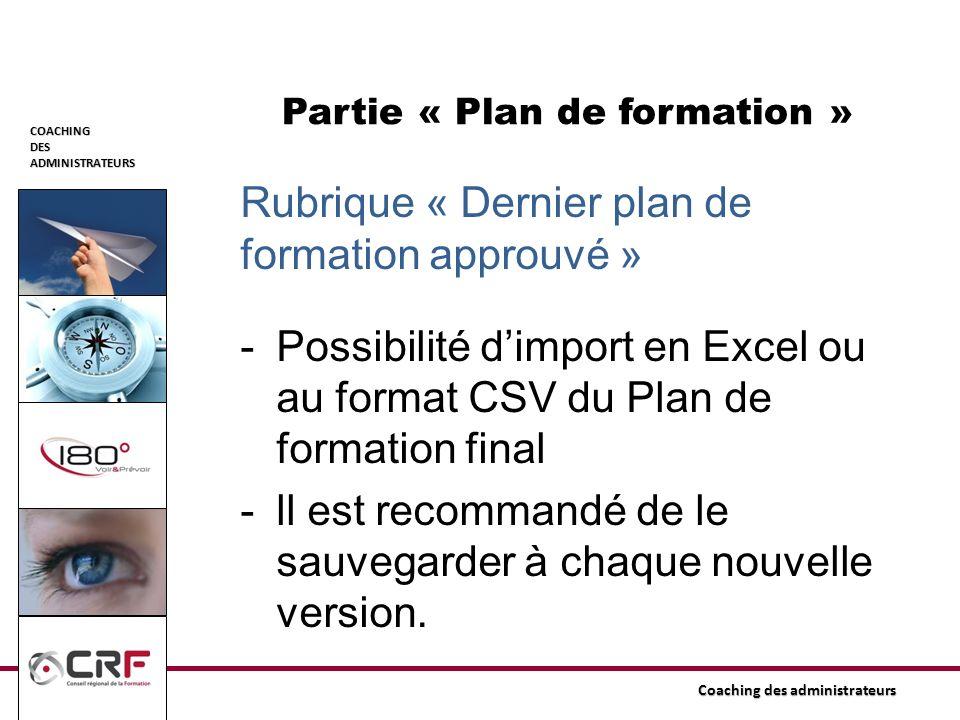 COACHINGDESADMINISTRATEURS Coaching des administrateurs Partie « Plan de formation » Rubrique « Dernier plan de formation approuvé » -Possibilité dimp