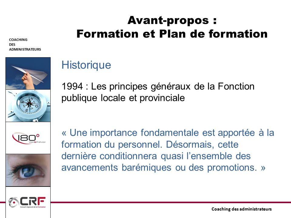COACHINGDESADMINISTRATEURS Coaching des administrateurs Historique 1994 : Les principes généraux de la Fonction publique locale et provinciale « Une i