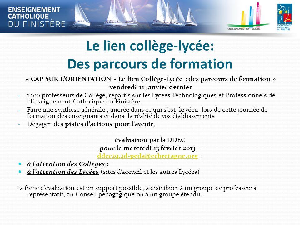 Le lien collège-lycée: Des parcours de formation « CAP SUR LORIENTATION - Le lien Collège-Lycée : des parcours de formation » vendredi 11 janvier dern