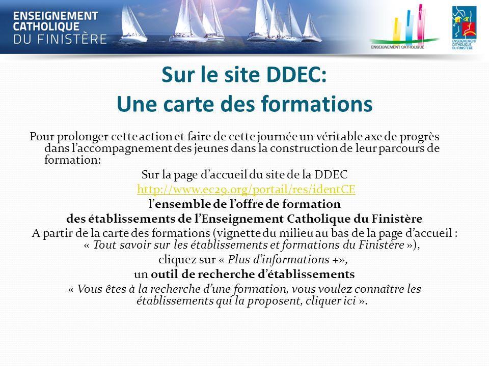 Sur le site DDEC: Une carte des formations Pour prolonger cette action et faire de cette journée un véritable axe de progrès dans laccompagnement des