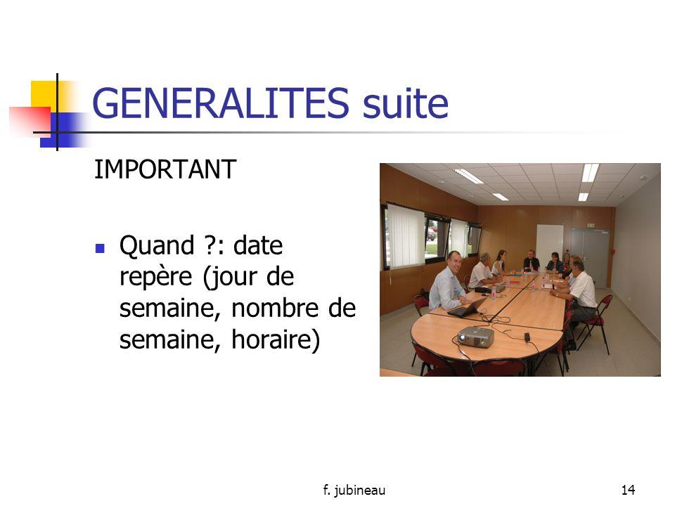 f. jubineau13 GENERALITES suite IMPORTANT Lieu ?: accueillir les participants