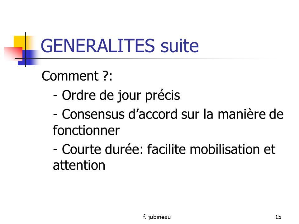 f. jubineau14 GENERALITES suite IMPORTANT Quand ?: date repère (jour de semaine, nombre de semaine, horaire)