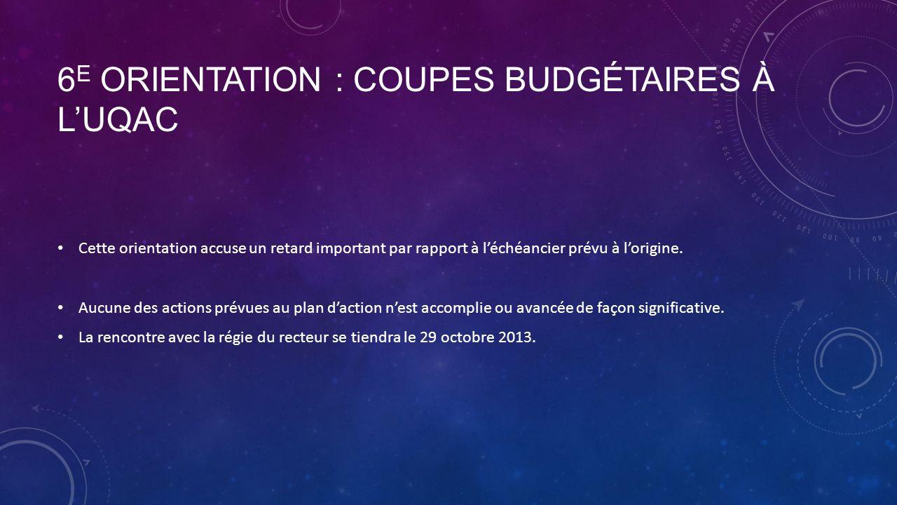 6 E ORIENTATION : COUPES BUDGÉTAIRES À LUQAC Cette orientation accuse un retard important par rapport à léchéancier prévu à lorigine.