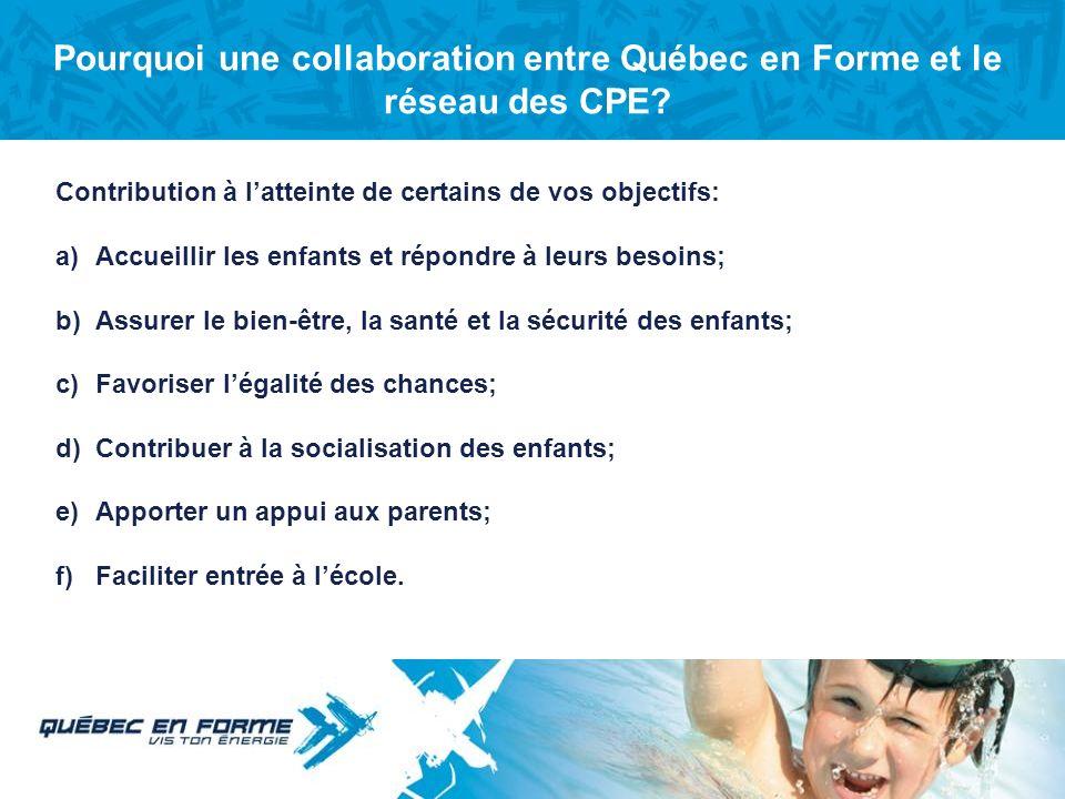 Particularités en lien avec le mandat de Québec en Forme Le programme éducatif du service de garde que fréquente un enfant doit également comprendre d