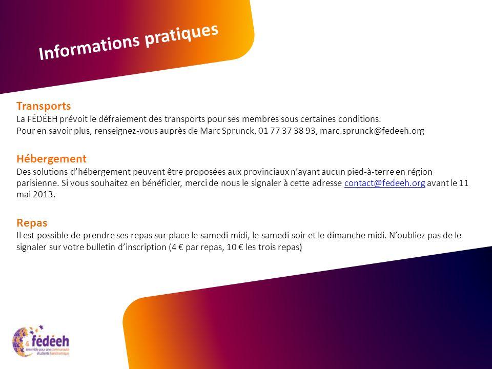 Informations pratiques Transports La FÉDÉEH prévoit le défraiement des transports pour ses membres sous certaines conditions.