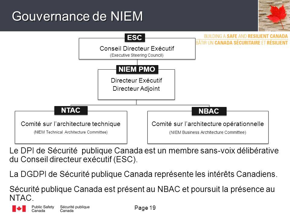 Gouvernance de NIEM Le DPI de Sécurité publique Canada est un membre sans-voix délibérative du Conseil directeur exécutif (ESC).
